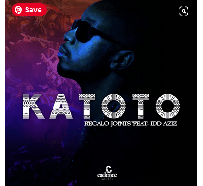 Regalo Joints – Katoto Ft. Idd Aziz