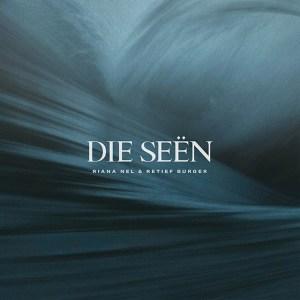 Die Seën - Single by Riana Nel, Retief Burger