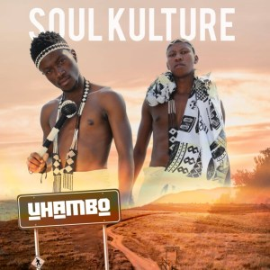 ALBUM: Soul Kulture – Uhambo