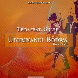 Tefo Feat. Snare – Ubumnandi Bodwa (Original Mix)