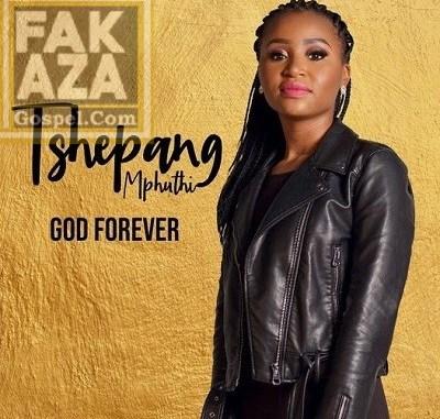 Tshepang Mphuthi – God Forever
