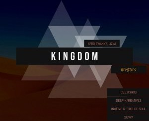 Afro Swanky, Lizwi – Kingdom (InQfive & Thab De Soul Special Xchanger)