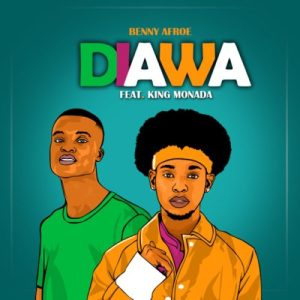 Benny Afroe – Daiwa Ft. King Monada