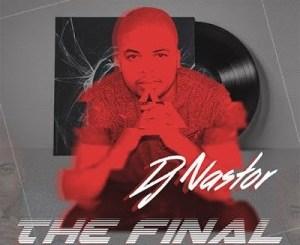 DJ Nastor – The Final