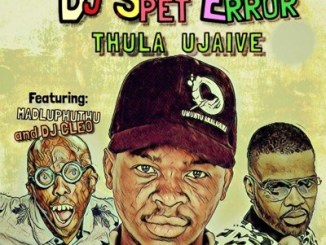 DJ Spet Error ft. DJ Cleo– Thula Ujaive