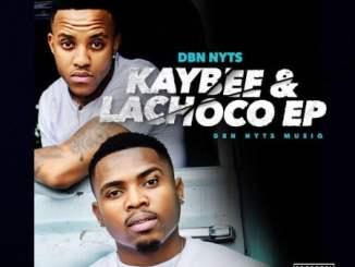 Dbn Nyts – Kaybee & Lachoco EP