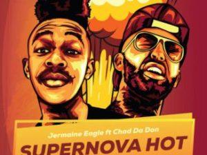 VIDEO: Jermaine Eagle – Supernova Hot Ft. Chad Da Don