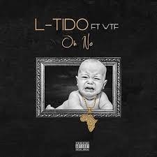 L-Tido – Oh No ft. WTF