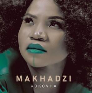 ALBUM: Makhadzi – Kokovha (Tracklist)
