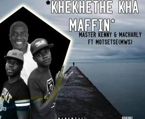 Master Kenny & Macharly, Motsetse Khekhethe Kha Maffin