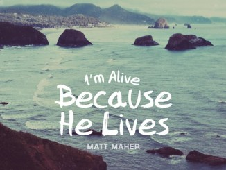 Matt Maher – Because He Live
