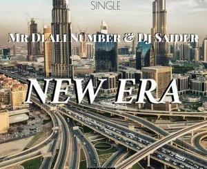 Mr Dlali Number & Deejay Saider – New Era