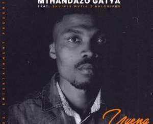Mthandazo Gatya – Uyena Ft. Shuffle Muzik & Nhlonipho