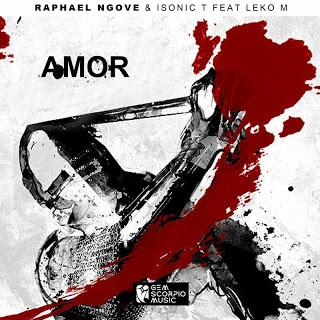 Raphael Ngove & Isonic T – Amor Ft. Leko M