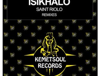 Saint Riolo – Isikhalo (De Khoisans Afrikah Remix)