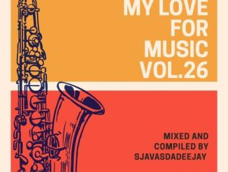 Sjavas Da Deejay – My Love For Music Vol. 26 Mix