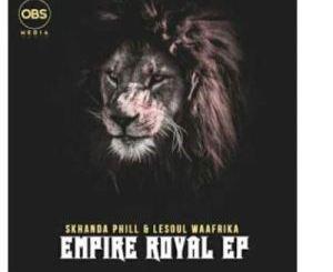 Skhanda Phill & Lesoul WaAfrica – Empire Royal
