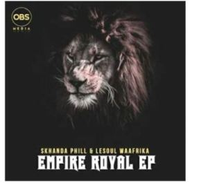 Skhanda Phill & Lesoul WaAfrica – Empire Royal