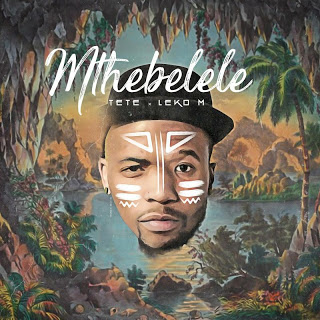 Tété & Leko M – Mthebelele