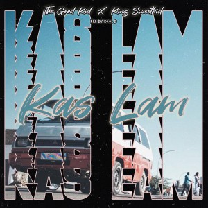 The Good Kid – Kas Lam Ft. King Sweet Kid