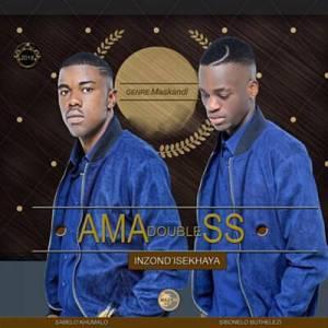Ama Double S - Inzond'isekhaya Feat Inkos'yamagcokama