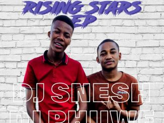 Dj Snesh x Dj Phiiwe – Rising Stars EPDj Snesh x Dj Phiiwe – Rising Stars EP