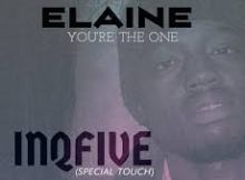 Elaine - You're The One (InQfive Special Touch)