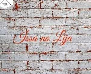 Issa no Lija – Arsonists Ft. Deejay Zuko no Mighty & West (Ungenile)