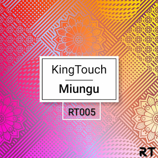 EP: KingTouch – Miungu