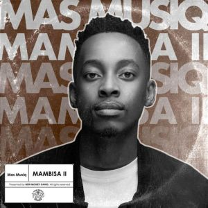 Mas Musiq – Hallo Sagen Ft. Busiswa & Kabza De Small