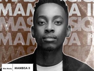 Mas Musiq – Mambisa 2 (Full Tracklist)