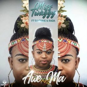 Miss Twaggy – Awe Ma ft. DJ Chase & Rada Awe Ma