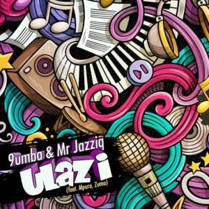 Mr JazziQ & 9umba – uLazi ft. Zuma & Mpura