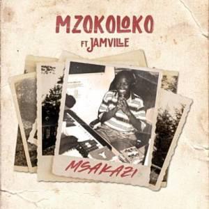 Mzokoloko - Msakazi ft Jamville