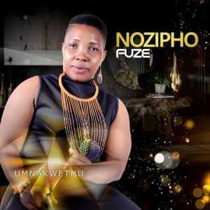 Nozipho Fuze – Umnakwethu