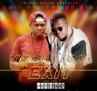 Nyemba Boss - Musicians Ft Exit