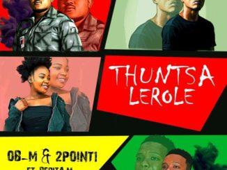 OB-M & 2Point1 – Thuntsa Lerole Ft. Berita M