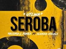 Record L Jones – Utlwa Seroba Ft. Slenda Vocals
