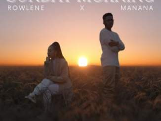 VIDEO: Rowlene – Sunday Morning Ft. Manana