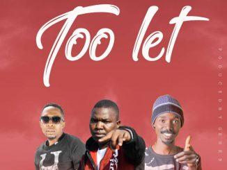 Scatter Man ft. Gene B & Chizanga – Too Late