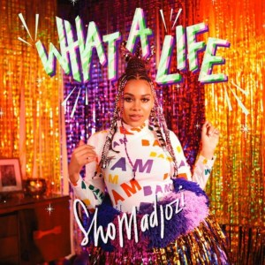 ALBUM: Sho Madjozi – What A Life Tracklist