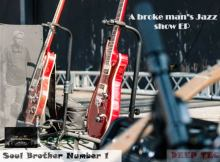 Soul Brother Number 1 – A Broke Man's Jazz Show EP