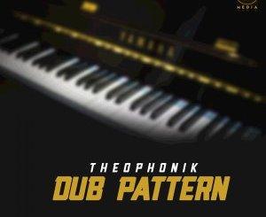EP: Theophonik – Dub Pattern Remixes