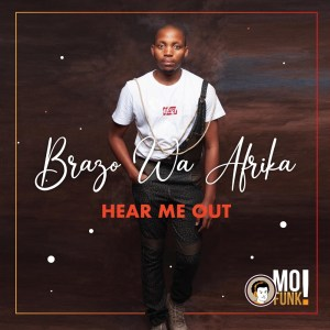 Brazo Wa Afrika – Hear Me Out (Album)