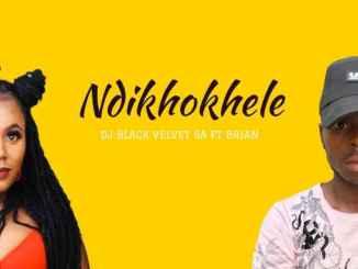 DJ Black Velvet – Ndikhokhele Ft. Brian
