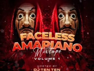 DJ Ten Ten – Faceless Amapiano Mixtape