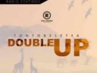 DOUBLE UP – Tontobeletsa