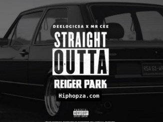 DeeLogic X Mr Cee – Straight Outta Reiger Park (Wie Se Kind Is Die)
