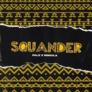 Falz – Squander Ft. Niniola