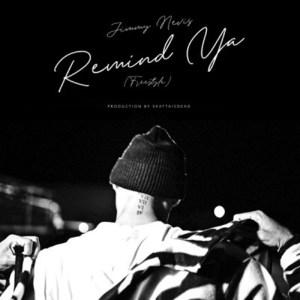 Jimmy Nevis – Remind Ya (Freestyle)